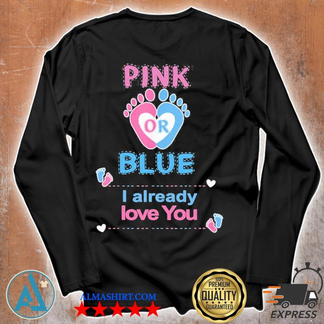 Pink or blue I already love you gender reveal party s Unisex longsleeve