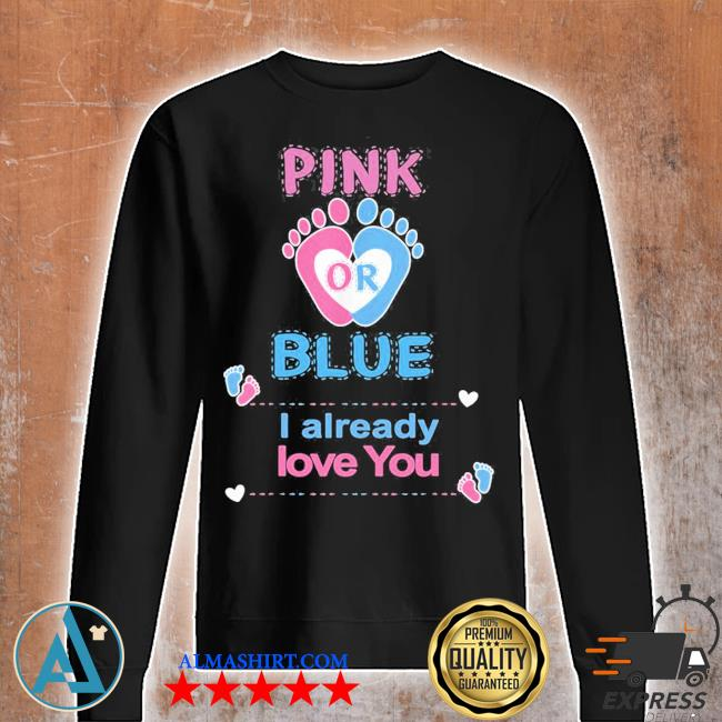Pink or blue I already love you gender reveal party s Unisex sweatshirt