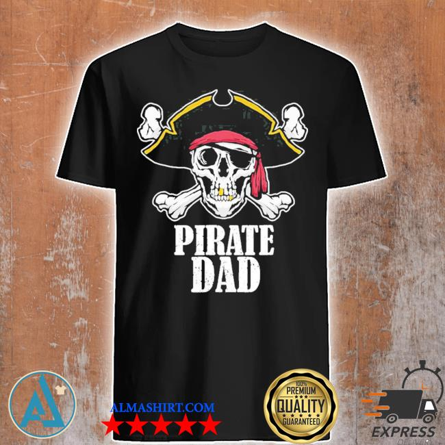 Pirate dad birthday jolly roger flag pirate costume limited shirt