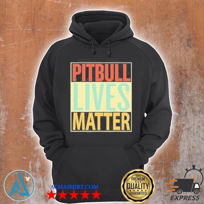 Pitbull lives matter vintage s Unisex Hoodie