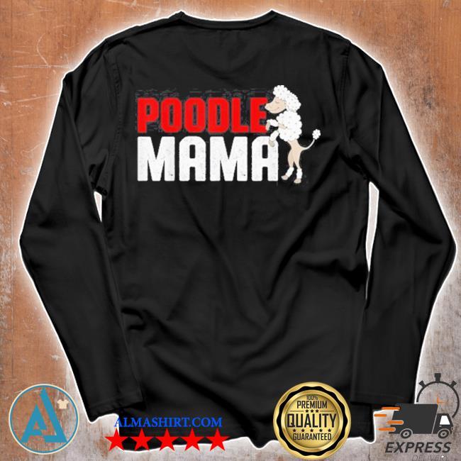 Poodle owners poodles Poodle mama s Unisex longsleeve