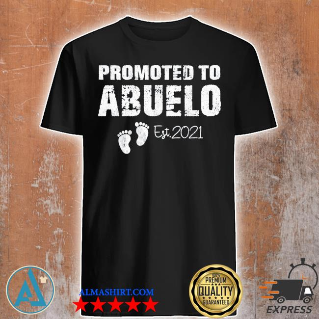 Promoted to abuelo est 2021 fathers day classic shirt