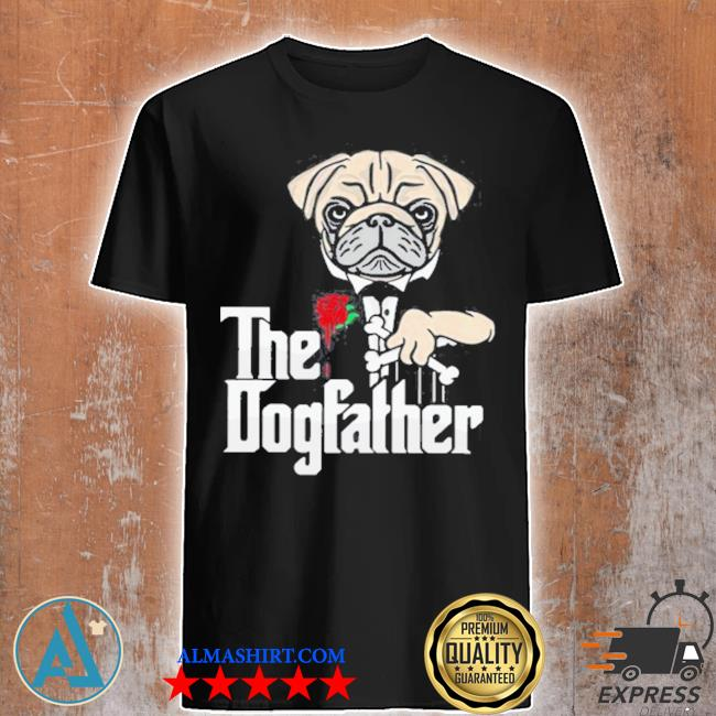 Pug dog the dogfather shirt