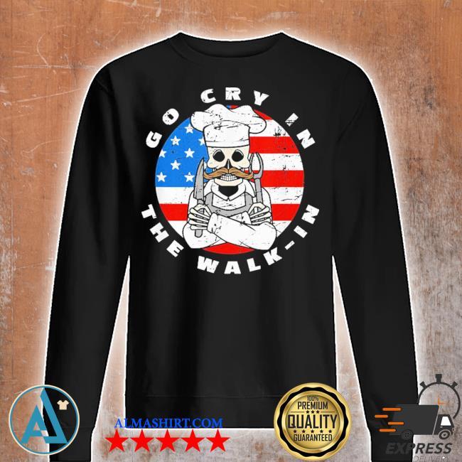 Retro chef line cook meme go cry in the walk in us flag new 2021 s Unisex sweatshirt