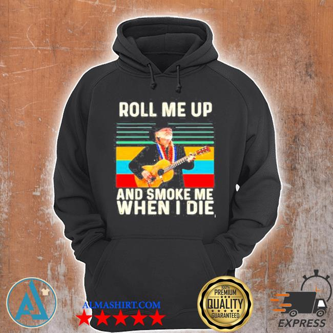 Roll me up and smoke me when I die willie nelson vintage s Unisex Hoodie