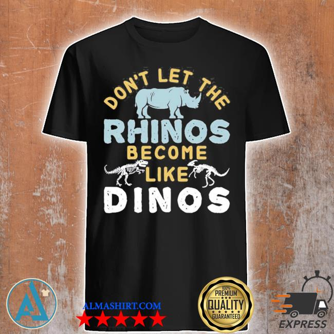 Save the rhino rhinos rhinoceros stop poaching animal hot shirt