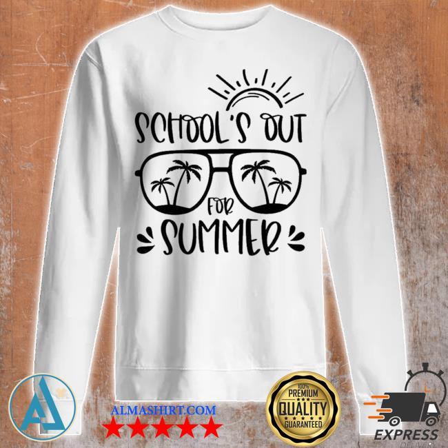 School's out for summer teacher last day of school teacher off duty s Unisex sweatshirt