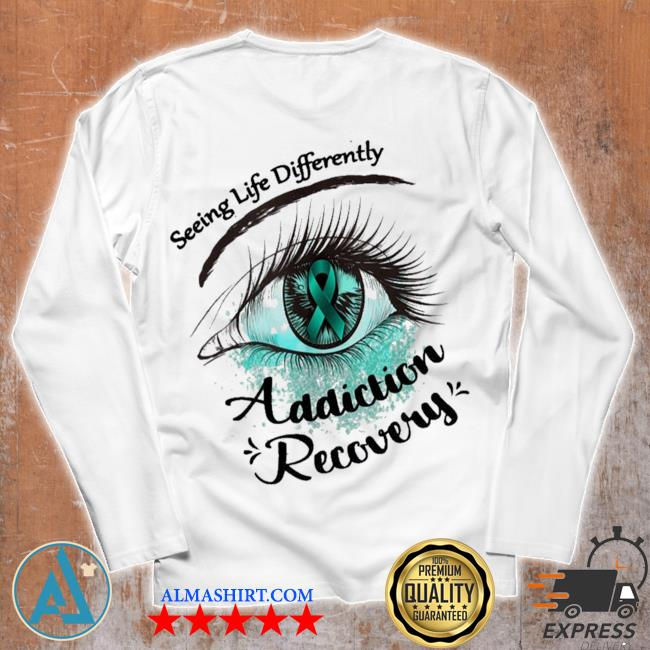 Seeing life differently addiction recovery awareness new 2021 s Unisex longsleeve