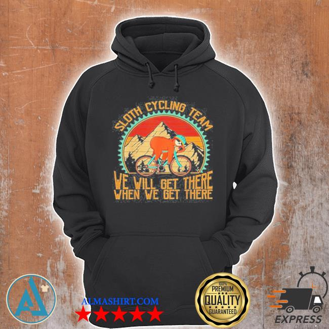 Sloth cycling team vintage retro sunset we will get there when we get there s Unisex Hoodie