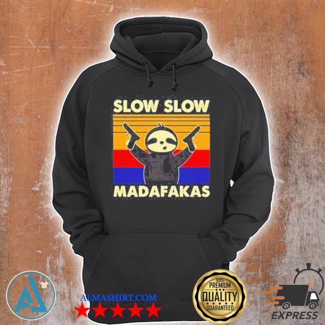 Sloth slow slow madafakas vintage s Unisex Hoodie