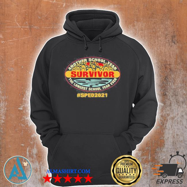 Sped 2021 another school year survivor the longest school year ever education s Unisex Hoodie