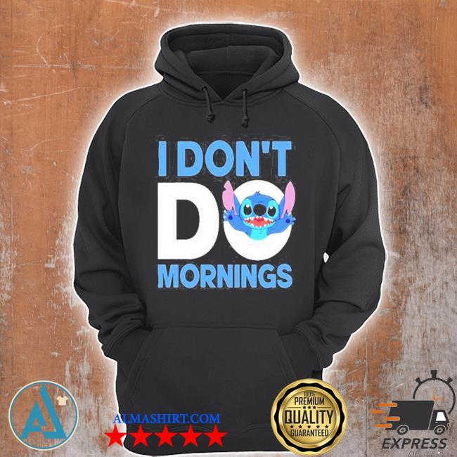 Stitch I don't do mornings s Unisex Hoodie