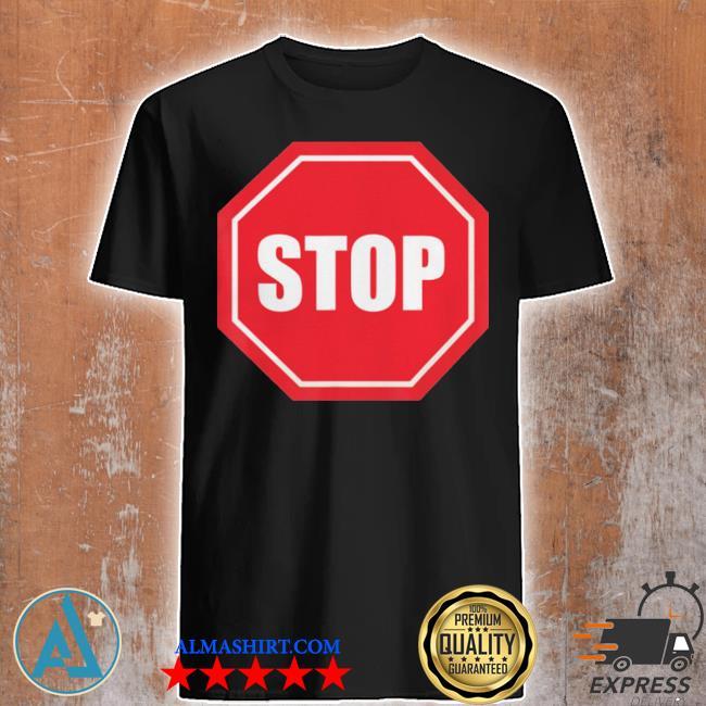 Stop sign shirt