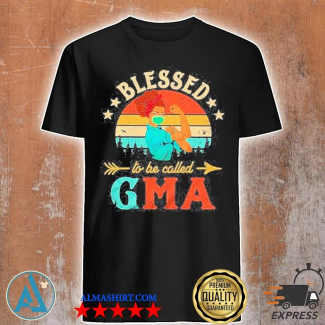 Strong woman blessed to be called gma vintage shirt