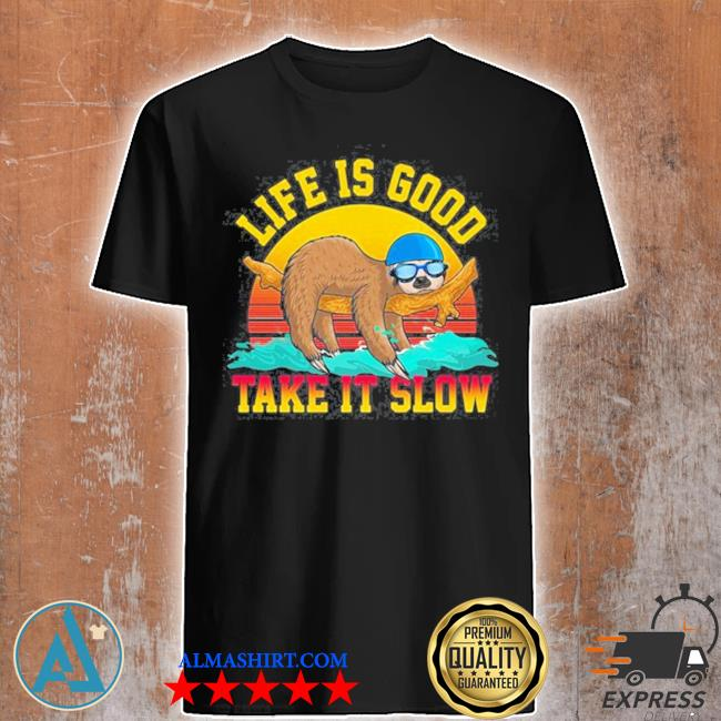 Swimming life is good sloth take it slow vintage shirt