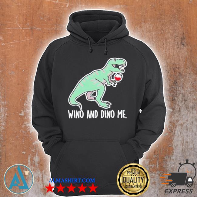 T rex wino and dino me s Unisex Hoodie