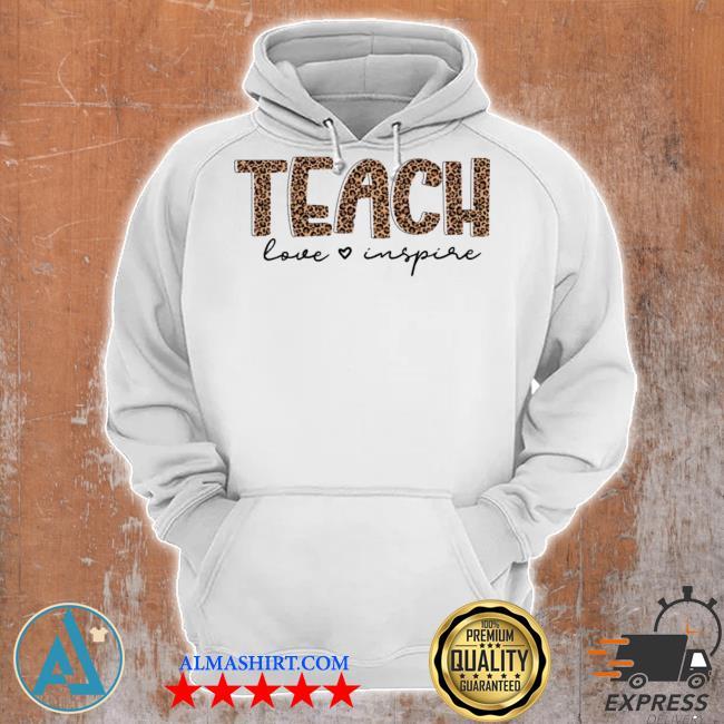 Teach love inspire for teacher new 2021 s Unisex Hoodie