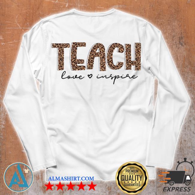 Teach love inspire for teacher new 2021 s Unisex longsleeve