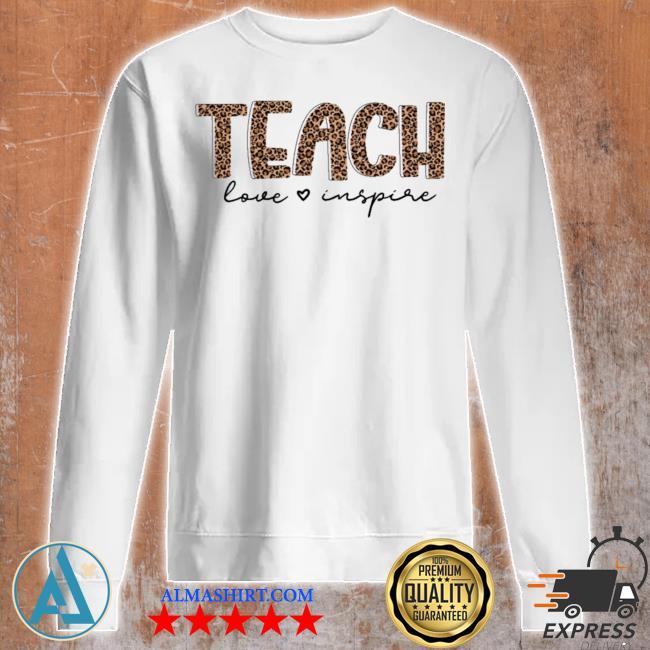 Teach love inspire for teacher new 2021 s Unisex sweatshirt