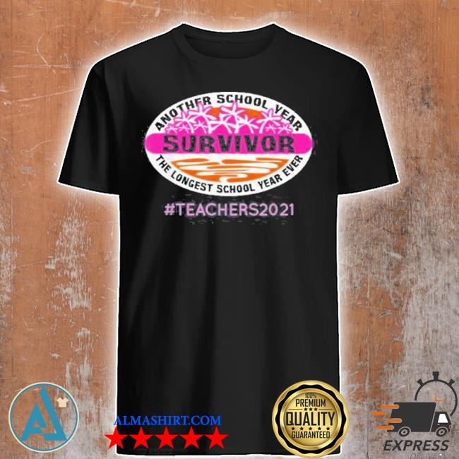 Teacher 2021 another school year survivor shirt