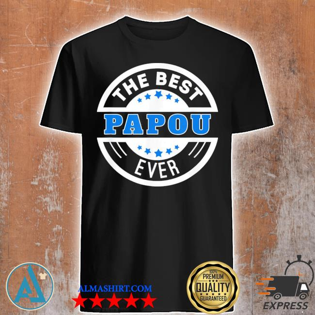 The best papou ever greek grandpa classic shirt