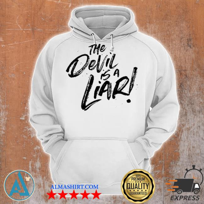 The devil is a liar s Unisex Hoodie