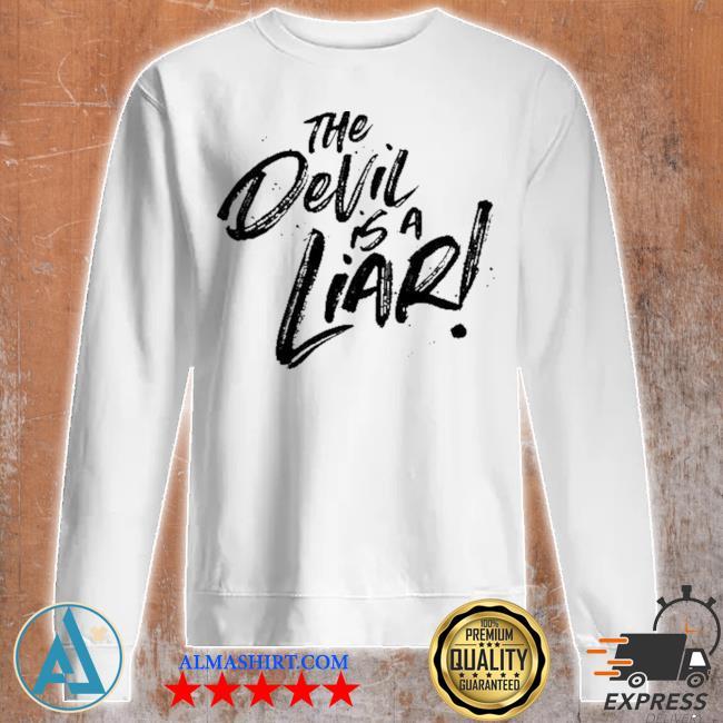 The devil is a liar s Unisex sweatshirt