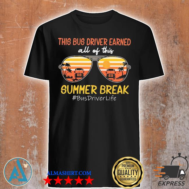 This bus driver earned all of this summer break shirt