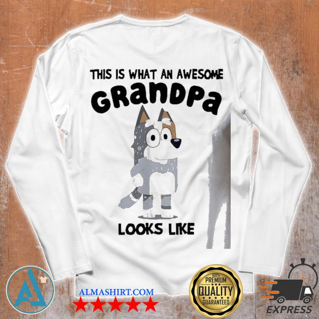 This is what an awesome grandpa bandit Heeler looks like s Unisex longsleeve