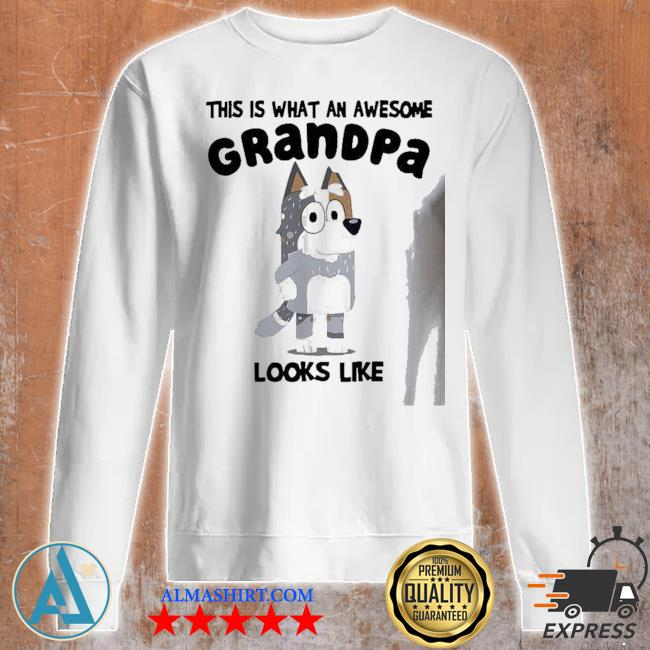 This is what an awesome grandpa bandit Heeler looks like s Unisex sweatshirt