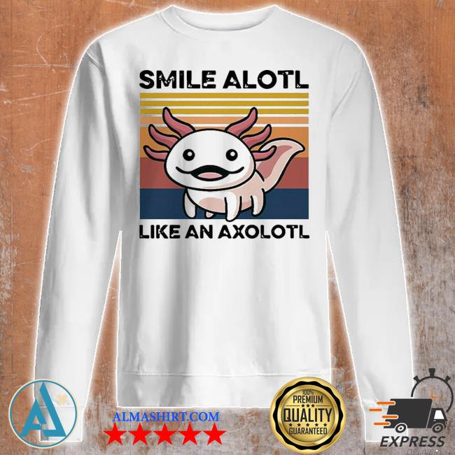 Top animal smile alotl like an axolotl vintage s Unisex sweatshirt