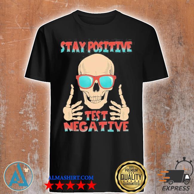 """Totenkopf sch""""del skelett positiv bleiben negativ testen new 2021 shirt"""