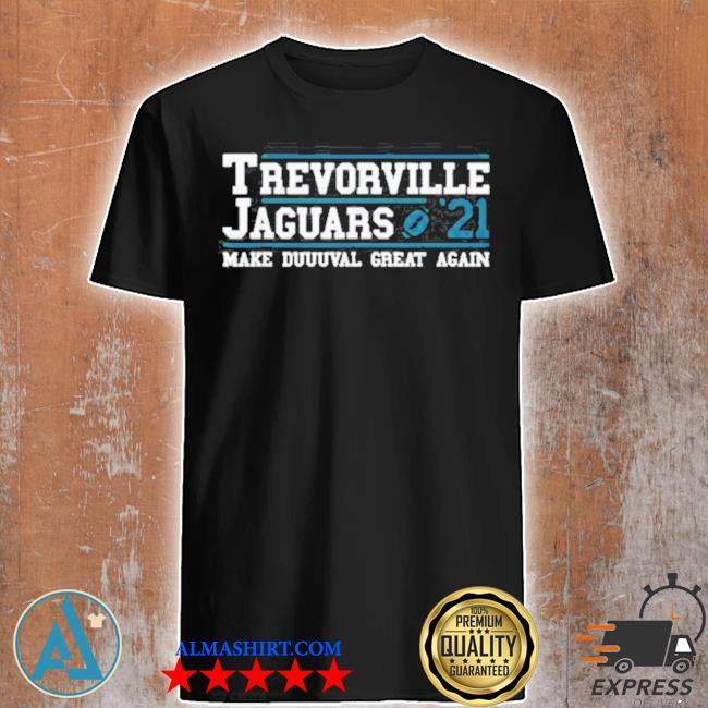Trevorville jaguars make duuuval great again Football 2021 draft shirt