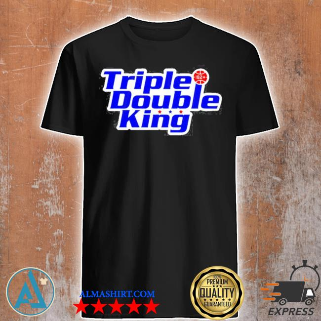 Triple double king shirt