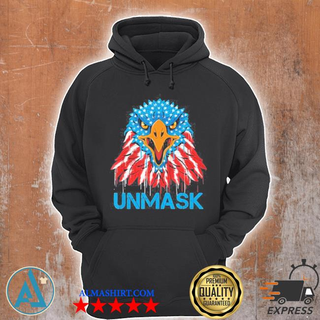 Unmask usa 4th of july eagle American no more mask 4 of july s Unisex Hoodie