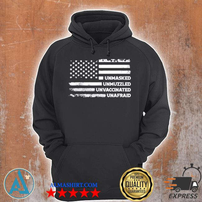Unmasked unmuzzled unvaccinated unafraid us flag s Unisex Hoodie