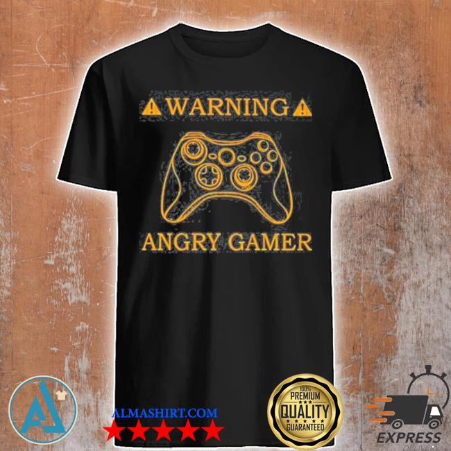 Warning angry gamer shirt