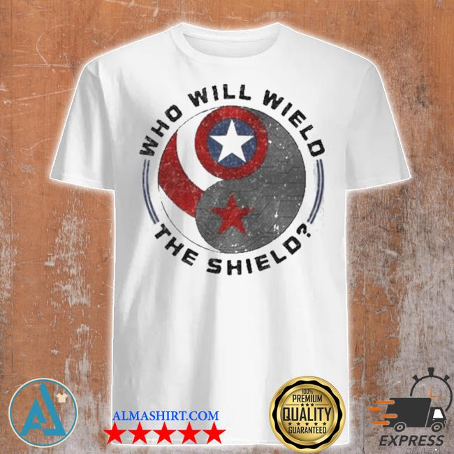 Who will wield the shield captain America logo shirt