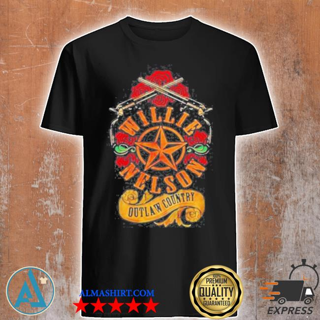 Willie nelson outlaw country roses gun star shirt
