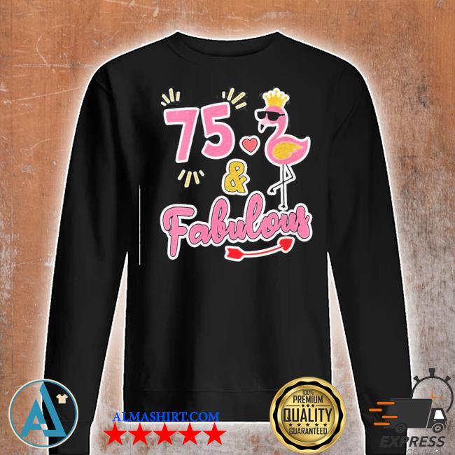 Womens 75 and fabulous s Unisex sweatshirt