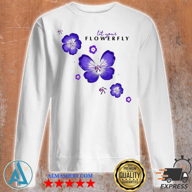 Womens flowerfly let your flowerfly new 2021 s Unisex sweatshirt