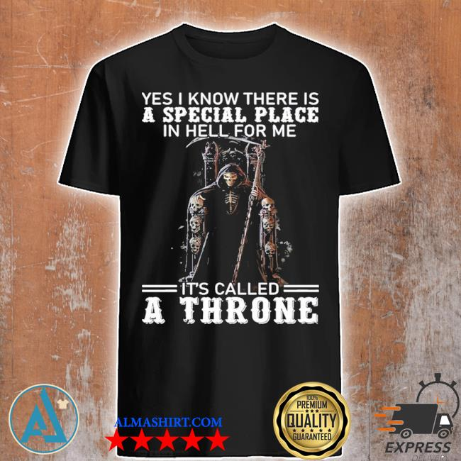 Yes I know there is special place in hell for me it's called a throne shirt